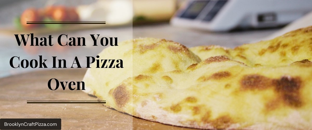 What Can You Cook In A Pizza Oven